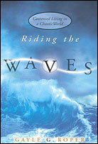 Riding the Waves by Gayle Roper